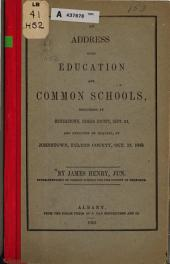 An Address Upon Education and Common Schools: Delivered at Cooperstown, Otsego County, Sept. 21, and Repeated by Request, at Johnstown, Fulton County, Oct. 17, 1843