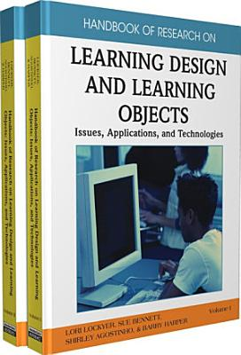 Handbook of Research on Learning Design and Learning Objects  Issues  Applications  and Technologies PDF