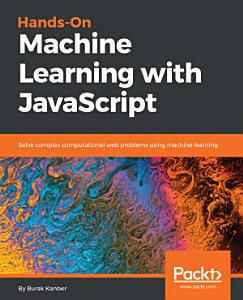 Hands on Machine Learning with JavaScript PDF