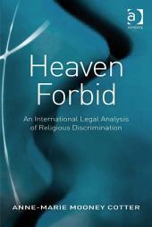 Heaven Forbid: An International Legal Analysis of Religious Discrimination