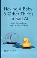 Having a Baby and Other Things I m Bad At