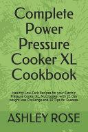 Complete Power Pressure Cooker XL Cookbook