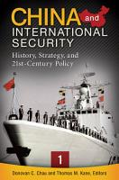 China and International Security  History  Strategy  and 21st Century Policy  3 volumes  PDF
