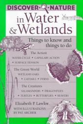 Discover Nature in Water and Wetlands: Things to Know and Things to Do