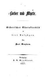 Lorber und Myrte: Historisches Charakterbild in drei Aufzügen