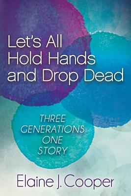 Let s All Hold Hands and Drop Dead