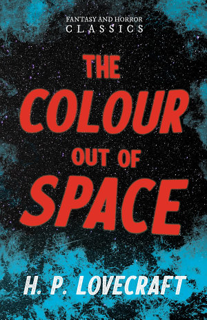 The Colour Out of Space  Fantasy and Horror Classics