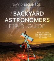 The Backyard Astronomer   s Field Guide PDF