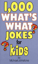 1,000 What's What Jokes for Kids