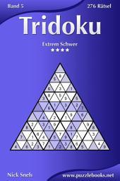 Tridoku - Extrem Schwer - Band 5 - 276 Rätsel