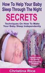 How To Help Your Baby Sleep Through The Night Secrets