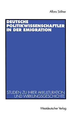 Deutsche Politikwissenschaftler in der Emigration PDF