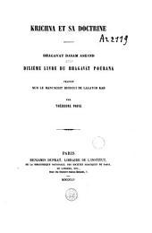 Krichna et sa doctrine: Bhagavat dasam askand, dixième livre du Bhagavat Pourana
