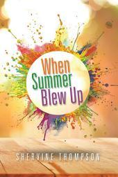 When Summer Blew Up