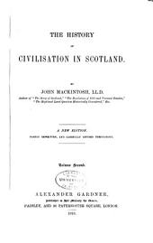 The History of Civilisation in Scotland: Volume 2
