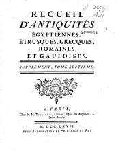 Recueil d'antiquités égyptiennes, étrusques, grecques et romaines: Volume7