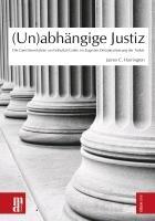 Un abh  ngige Justiz Die Gerichtsverfahren um Fethullah G  len im Zuge der Demokratisierung der T  rkei PDF