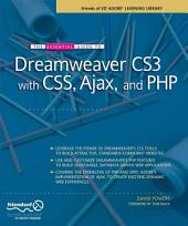 The Essential Guide to Dreamweaver CS3 with CSS, Ajax, and PHP