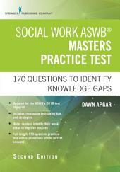 Social Work ASWB Masters Practice Test, Second Edition: 170 Questions to Identify Knowledge Gaps, Edition 2