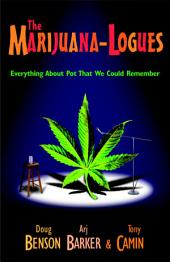 The Marijuana-logues: Everything About Pot That We Could Remember