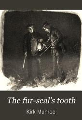 The Fur-seal's Tooth: A Story of Alaskan Adventure