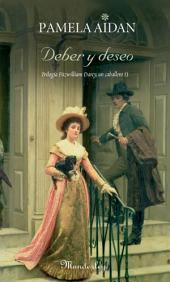 Deber y deseo: Trilogía Fitzwilliam Darcy, un caballero II