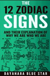 The 12 Zodiac Signs and Their Explanation of Why We Are Who We Are