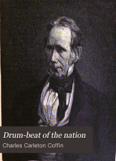 Drum-beat of the Nation: The First Period of the War of the Rebellion from Its Outbreak to the Close of 1862