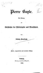 Pierre Bayle: ein Beitrag zur Geschichte der Philosophie und Menschheit