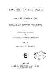 Records of the Past: Being English Translations of the Assyrian and Egyptian Monuments, Volume 5