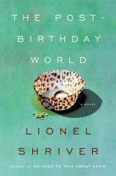 The Post-Birthday World: A Novel