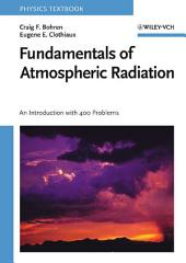 Fundamentals of Atmospheric Radiation: An Introduction with 400 Problems