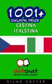 1001+ Základní Fráze Čeština - Italština
