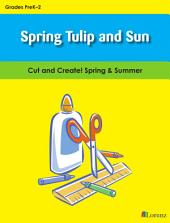 Spring Tulip and Sun: Cut and Create! Spring & Summer