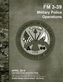 Field Manual FM 3-39 Military Police Operations April 2019