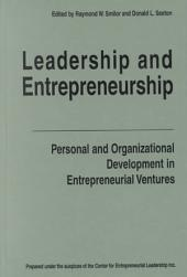 Leadership and Entrepreneurship: Personal and Organizational Development in Entrepreneurial Ventures