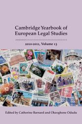 Cambridge Yearbook of European Legal Studies  Vol 13  2010 2011 PDF