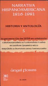 Narrativa hispanoamericana, 1816-1981: historia y antología, Volumen 5