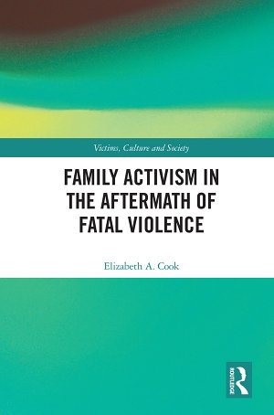 Family Activism in the Aftermath of Fatal Violence