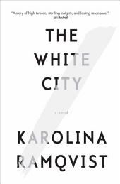 The White City: A Novel