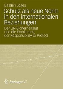 Schutz Als Neue Norm in Den Internationalen Beziehungen PDF