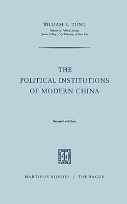 The Political Institutions of Modern China