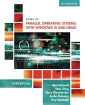 Guide to Parallel Operating Systems with Windows 10 and Linux: Edition 3