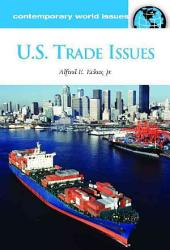 U.S. Trade Issues: A Reference Handbook