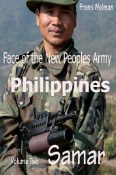Face of the New Peoples Army of the Philippines: Volume Two Samar