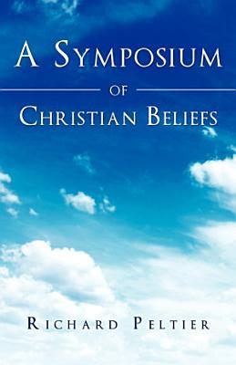 A Symposium of Christian Beliefs