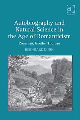Autobiography and Natural Science in the Age of Romanticism PDF