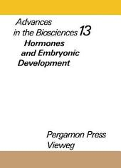 Hormones and Embryonic Development: Advances in the Biosciences