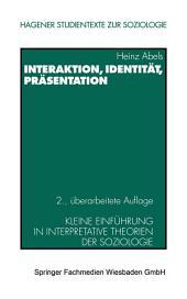 Interaktion, Identität, Präsentation: Kleine Einführung in interpretative Theorien der Soziologie, Ausgabe 2