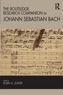 The Ashgate Research Companion to J. S. Bach